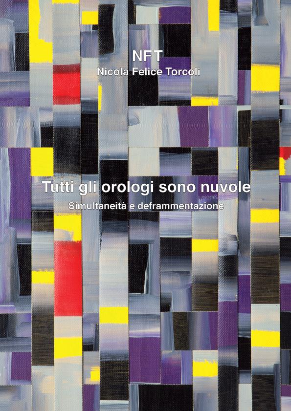 Nicola Felice Torcoli - Tutti gli orologi sono nuvole
