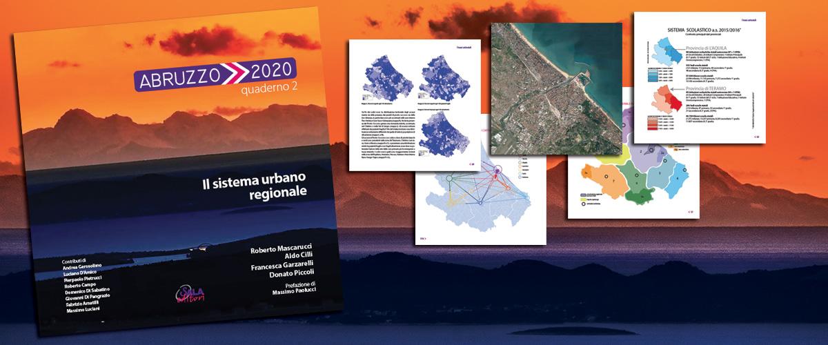 Abruzzo 2020 volume 2 - Il sistema urbano regionale